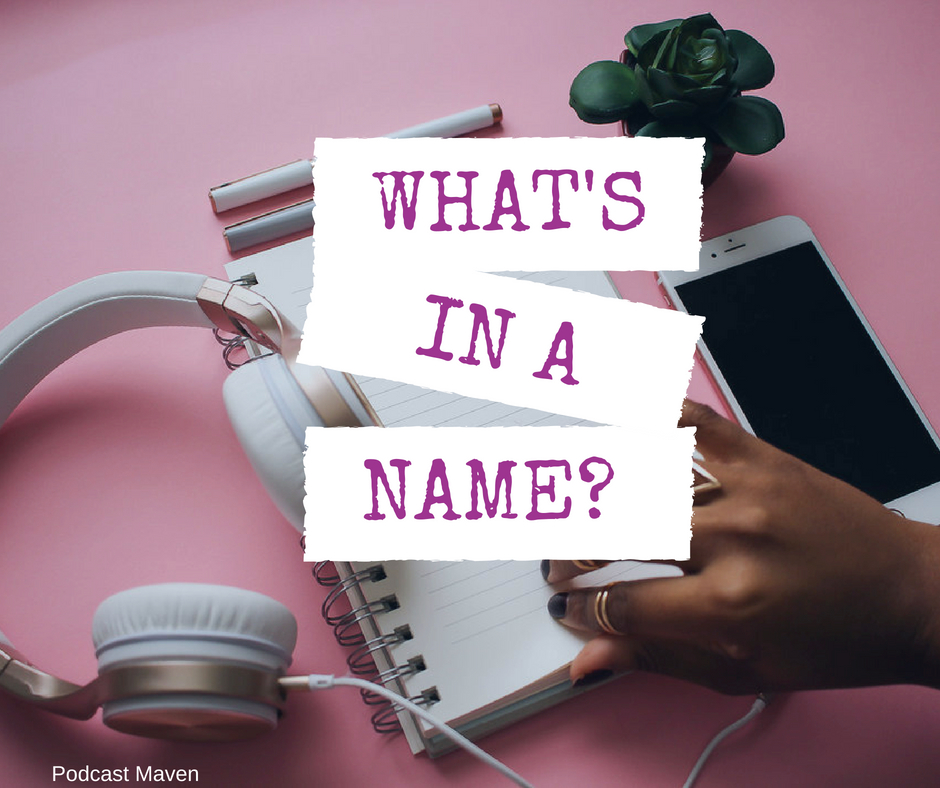 How to find a name for your podcast